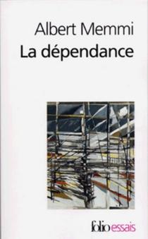 La dépendance : esquisse pour un portrait du dépendant - AlbertMemmi