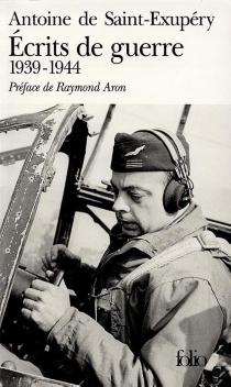 Ecrits de guerre : 1939-1944| Lettre à un otage - Antoine deSaint-Exupéry