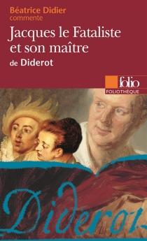 Jacques le fataliste et son maître, de Diderot - BéatriceDidier