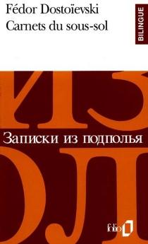 Carnets du sous-sol : récit - Fedor MikhaïlovitchDostoïevski