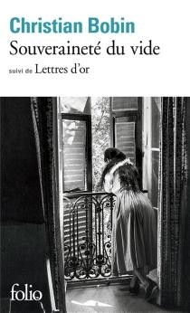 Souveraineté du vide| Suivi de Lettres d'or - ChristianBobin