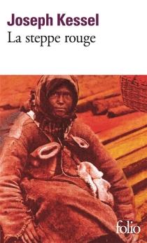 La steppe rouge : récits - JosephKessel