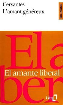 El amante liberal| L'amant généreux - Miguel deCervantes Saavedra