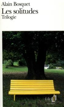 Les solitudes - AlainBosquet