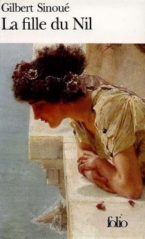 La fille du Nil - GilbertSinoué