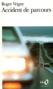 Accident de parcours| Suivi de Amour| Suivi de Une tache sur la vitre - RogerVrigny
