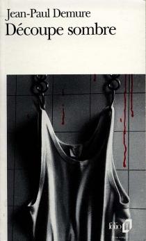 Découpe sombre - Jean-PaulDemure