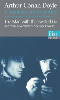 L'homme à la lèvre tordue : et autres aventures de Sherlock Holmes| The man with the twisted lip : and other adventures of Sherlock Holmes - Arthur ConanDoyle