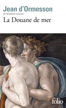 La douane de mer - Jean d'Ormesson
