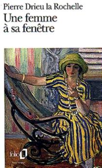 Une femme à sa fenêtre - PierreDrieu La Rochelle