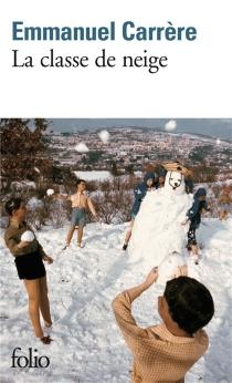 La classe de neige - EmmanuelCarrère