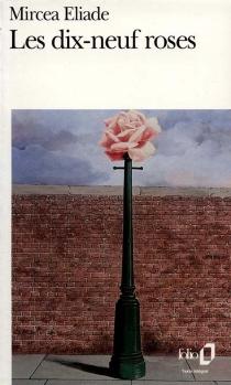 Les dix-neuf roses - MirceaEliade