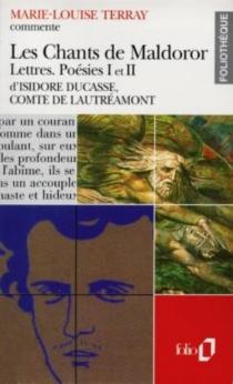 Les chants de Maldoror, Lettres, Poésies I et II d'Isidore Ducasse, comte de Lautréamont - Marie-LouiseTerray