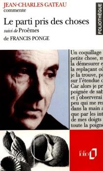 Le parti pris des choses de Francis Ponge - Jean-CharlesGateau