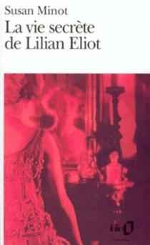La vie secrète de Lilian Eliot - SusanMinot