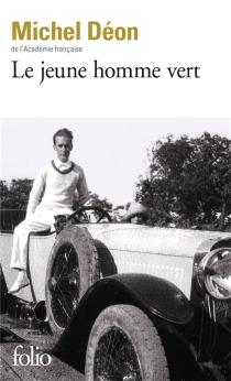 Le jeune homme vert - MichelDéon