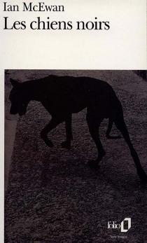 Les chiens noirs - IanMcEwan
