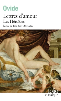 Lettres d'amour : les Héroïdes - Ovide