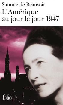 L'Amérique au jour le jour : 1947 - Simone deBeauvoir