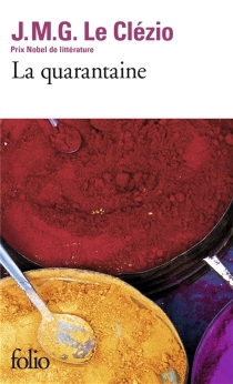 La quarantaine - Jean-Marie GustaveLe Clézio