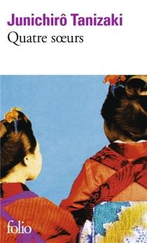 Quatre soeurs - Jun'ichiroTanizaki