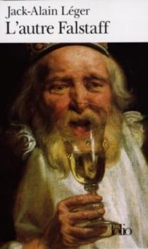 L'autre Falstaff - Jack-AlainLéger