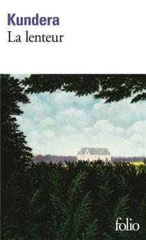 La lenteur - MilanKundera
