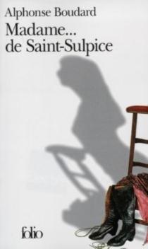 Madame... de Saint-Sulpice - AlphonseBoudard