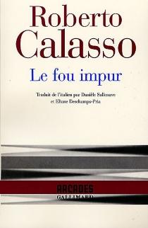 Le fou impur - RobertoCalasso