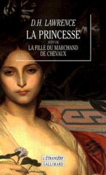 La princesse| La Fille du marchand de chevaux - David HerbertLawrence