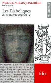 Les diaboliques de Barbey d'Aurevilly - PascaleAuraix-Jonchière