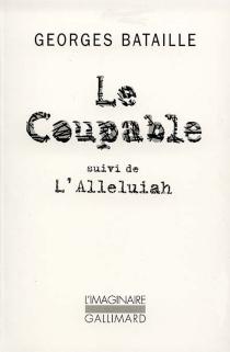 Le coupable| Alleluiah| L'Alleluiah : somme athéologique II - GeorgesBataille