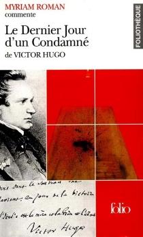 Le dernier jour d'un condamné, de Victor Hugo - MyriamRoman