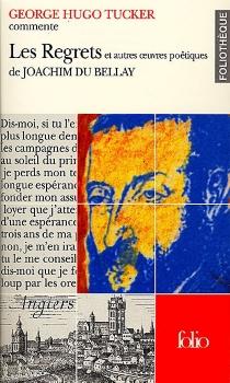 Les regrets et autres oeuvres poétiques de Joachim Du Bellay - George HugoTucker