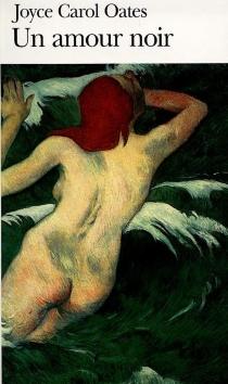 Un amour noir - Joyce CarolOates
