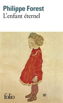 L'enfant éternel - PhilippeForest