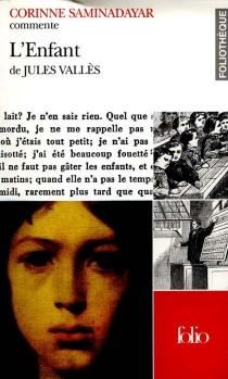 L'enfant, de Jules Vallès - CorinneSaminadayar-Perrin