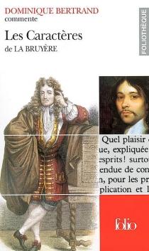 Les caractères de La Bruyère - DominiqueBertrand