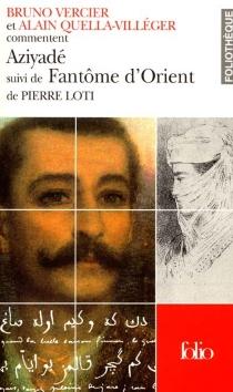 Azyadé suivi de Fantôme d'Orient - AlainQuella-Villéger