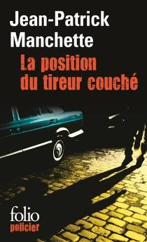 La position du tireur couché - Jean-PatrickManchette