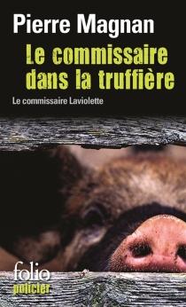 Le commissaire dans la truffière - PierreMagnan