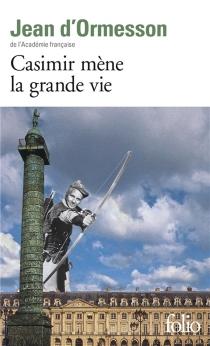 Casimir mène la grande vie - Jean d'Ormesson
