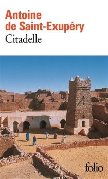 Citadelle - Antoine deSaint-Exupéry