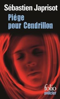 Piège pour Cendrillon - SébastienJaprisot