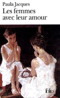 Les femmes avec leur amour - PaulaJacques
