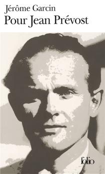 Pour Jean Prévost - JérômeGarcin