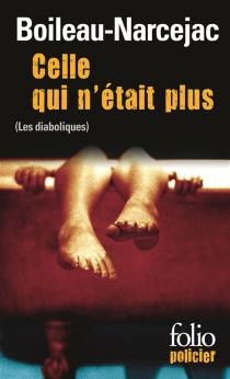 Celle qui n'était plus : les diaboliques - PierreBoileau