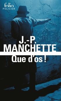 Que d'os ! - Jean-PatrickManchette