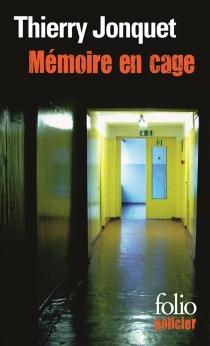 Mémoire en cage - ThierryJonquet