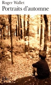 Portraits d'automne - RogerWallet